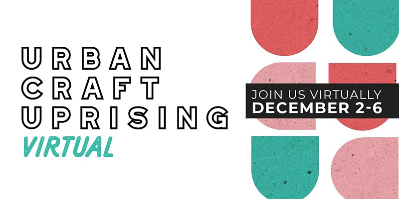 2020 Winter Urban Craft Uprising December 2nd-6th