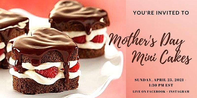 Mother's Day Mini Cakes - April 25